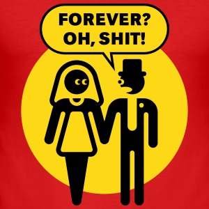 Forever? Oh, Shit! (Wedding / Stag Party / 2C) T-Shirts - Men's Slim Fit T-Shirt
