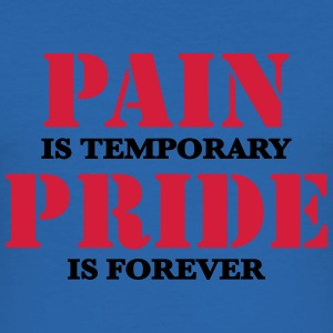 Pain is temporary, Pride is forever T-Shirts - Männer Slim Fit T-Shirt