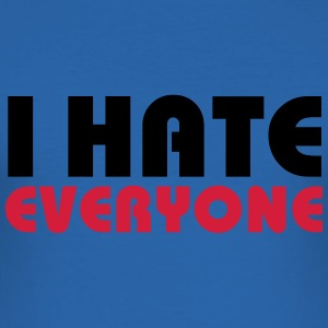 I hate everyone T-Shirts - Men's Slim Fit T-Shirt