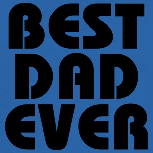 Best Dad ever T-shirts - slim fit T-shirt