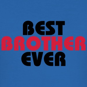 Best Brother ever T-Shirts - Men's Slim Fit T-Shirt