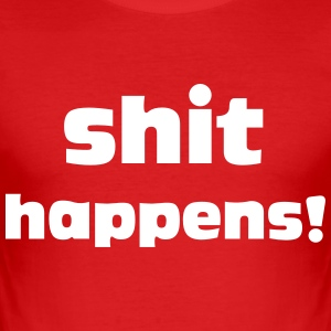 Shit Happens T-shirts - slim fit T-shirt