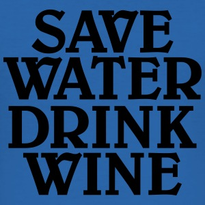 Save water, drink wine T-Shirts - Men's Slim Fit T-Shirt