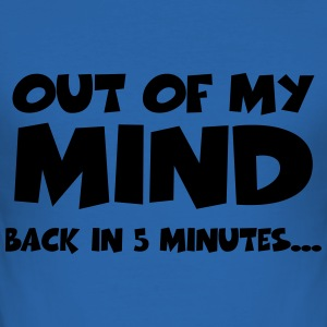 Out of my mind…back in 5 minutes Camisetas - Camiseta ajustada hombre