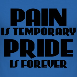 Pain is temporary, pride is forever T-shirts - Herre Slim Fit T-Shirt