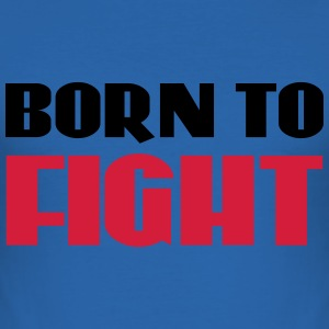 Born to fight T-shirts - Herre Slim Fit T-Shirt