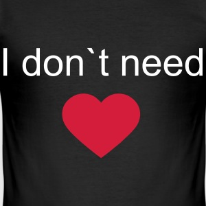heart,love,ass,need,dont,hass,beziehung T-Shirts - Men's Slim Fit T-Shirt