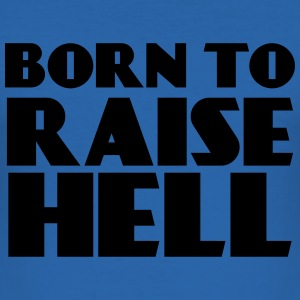 Born to raise hell T-shirts - Slim Fit T-shirt herr