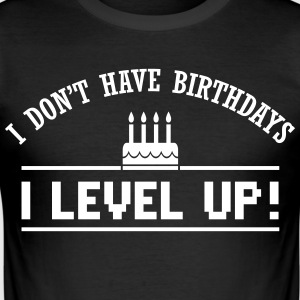 I don't have birthdays. I level up! T-shirts - Herre Slim Fit T-Shirt