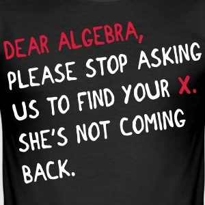 Dear algebra - stop asking us to find your X T-shirts - Slim Fit T-shirt herr
