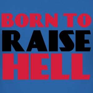 Born to raise hell T-shirts - Herre Slim Fit T-Shirt