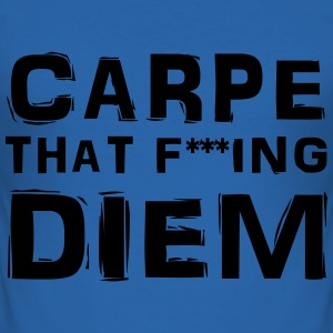 Carpe that fucking diem T-skjorter - Slim Fit T-skjorte for menn