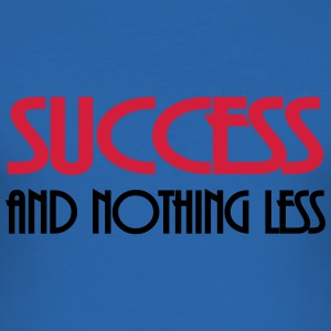Success and nothing less T-shirts - slim fit T-shirt