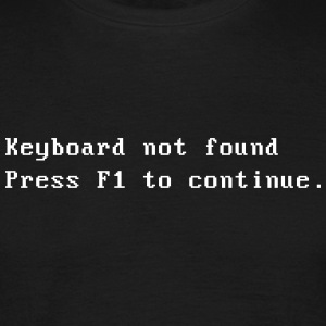 keyboard not found T-Shirts - Männer T-Shirt