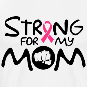 Strong for my mom T-shirts - Premium-T-shirt herr