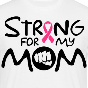 Strong for my mom Camisetas - Camiseta hombre