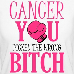 Cancer - you picked the wrong Tee shirts - T-shirt Bio Femme