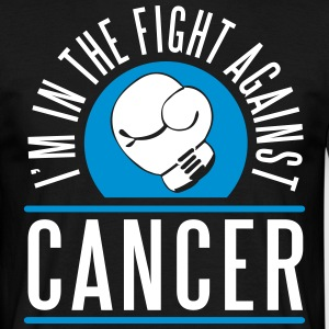I'm in the fight against cancer T-Shirts - Männer T-Shirt