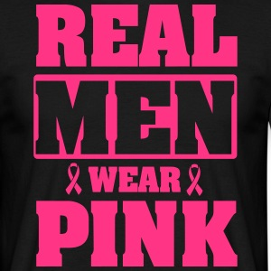 Real men wear pink T-Shirts - Men's T-Shirt