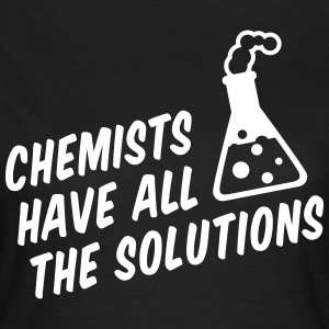 Chemists have all the solutions - Frauen T-Shirt