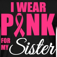 I wear pink for my sister T-Shirts