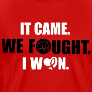 It came - we fought - I won: cancer T-Shirts - Männer Premium T-Shirt