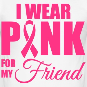 I wear pink for my friend T-Shirts - Männer Slim Fit T-Shirt