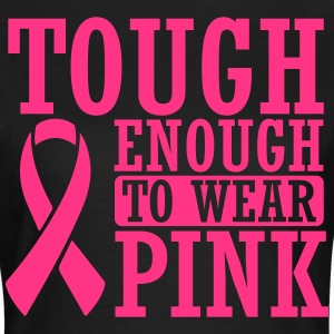 Tough enough to wear pink T-Shirts - Women's T-Shirt