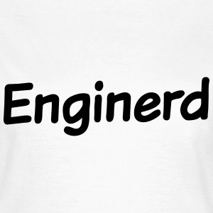 Enginerd - Women's T-Shirt