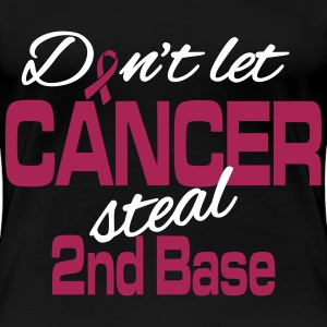 Don't let cancer steal 2nd base T-Shirts - Frauen Premium T-Shirt