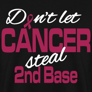 Don't let cancer steal 2nd base Hoodies & Sweatshirts - Men's Sweatshirt