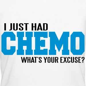 I just had chemo. What's your excuse? Magliette - T-shirt ecologica da donna