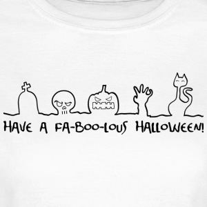 Have a fa-boo-lous Halloween Tee shirts - T-shirt Femme