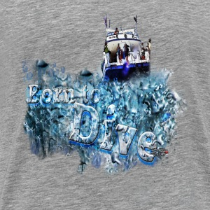 BORN TO DIVE T-Shirts - Männer Premium T-Shirt