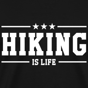 Hiking is life Camisetas - Camiseta premium hombre
