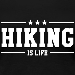Hiking is life T-shirts - Vrouwen Premium T-shirt