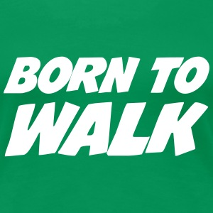 Born to Walk - Hiking  T-shirts - Vrouwen Premium T-shirt