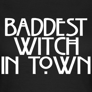 Baddest witch in town T-Shirts - Women's T-Shirt