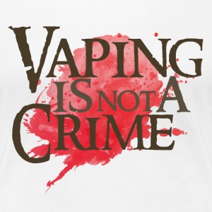 Vaping is not a Crime - Frauen Premium T-Shirt