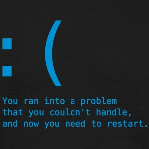 You ran into a problem T-Shirts - Männer T-Shirt