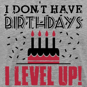 I don't have birthdays - I level up! Koszulki - Koszulka męska Premium
