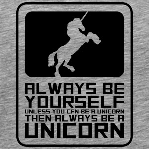 Text Logo always be yourself unicorn T-Shirts - Männer Premium T-Shirt