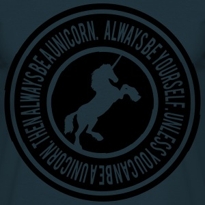 funny stamp design always be yourself unicorn T-Shirts - Männer T-Shirt
