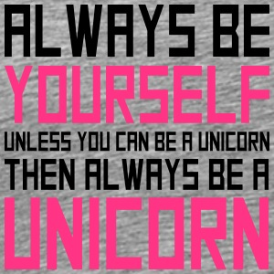 funny logo always be yourself unicorn T-Shirts - Men's Premium T-Shirt