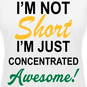 I Am Not Short I Am Concentrated Awesome T-Shirts - Women's V-Neck T-Shirt