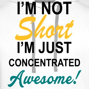 I Am Not Short I Am Concentrated Awesome Hoodies & Sweatshirts - Men's Premium Hoodie