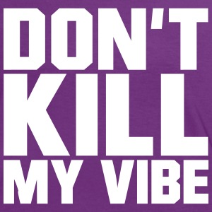 Don't Kill My Vibe T-shirts - Vrouwen contrastshirt