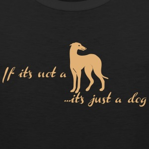 if_its_not_a ... it's just a dog Tank Tops - Männer Premium Tank Top
