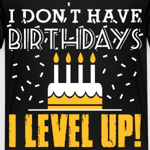 I don't have birthdays - I level up! Magliette - Maglietta Premium per bambini