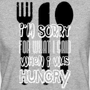 I'm sorry for what I said when I was hungry T-Shirts - Frauen Bio-T-Shirt
